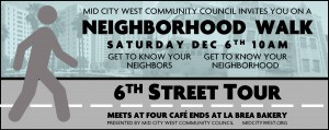 Mid City West Community Council's 6th Street Walking Tour @ 6th Street between Fairfax and La Brea | Los Angeles | California | United States