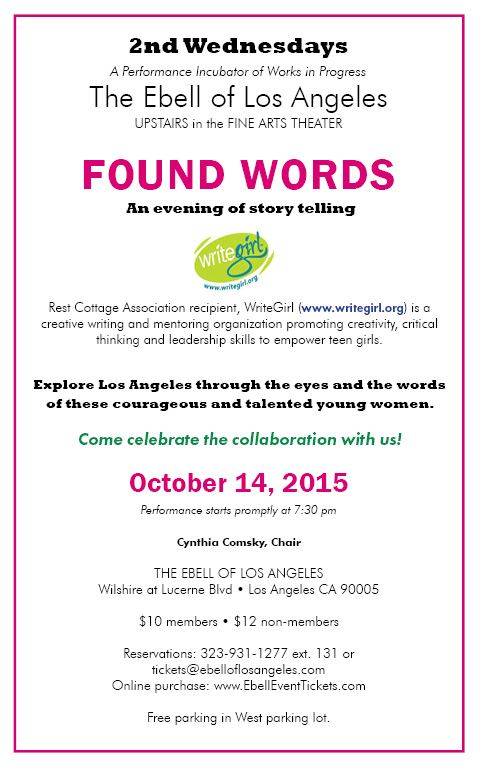 "Ebell 2nd Wednesdays: ""Found Words; an Evening of Story telling with Writegirl"" @ Ebell of Los Angeles 
