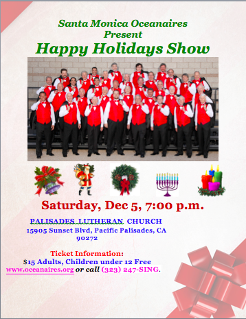 "Santa Monica Oceanaires Present, ""Happy Holidays Show"" @ Palisades Lutheran Church 